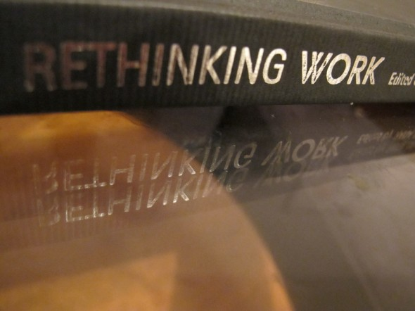 Rethinking work (Photo: Idle Ethnographer TM)